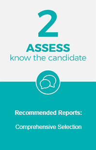 Assess and know the candidate.
